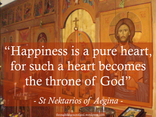happiness-is-a-pure-heart-for-such-a-heart-becomes-the-throne-of-god-st-nektarios-of-aegina